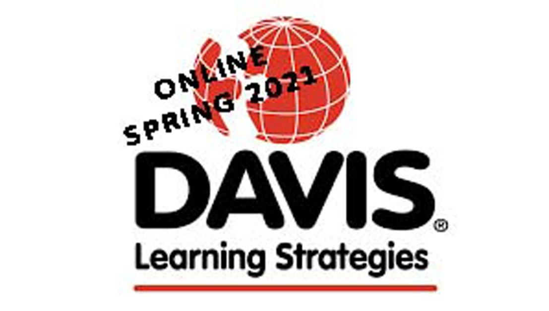 Davis Learning Strategies Online April 15 & 16, 2021!