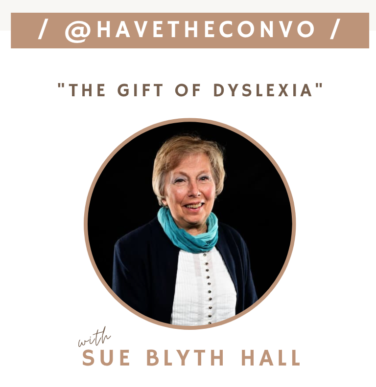 Have the Conversation Podcast with Sue Hall about Dyslexia